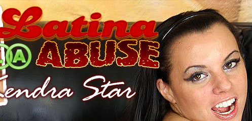 Kendra Star At Latina Abuse